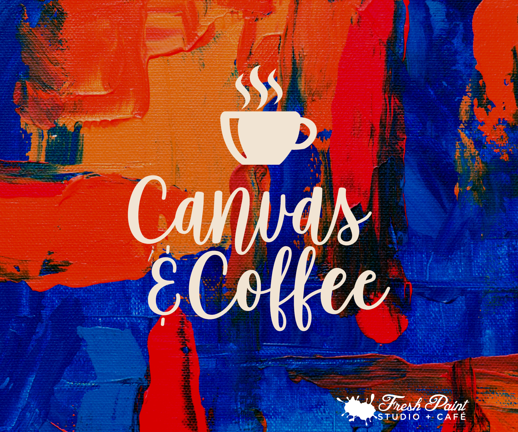 Coffee & Canvas - Freestyle Painting