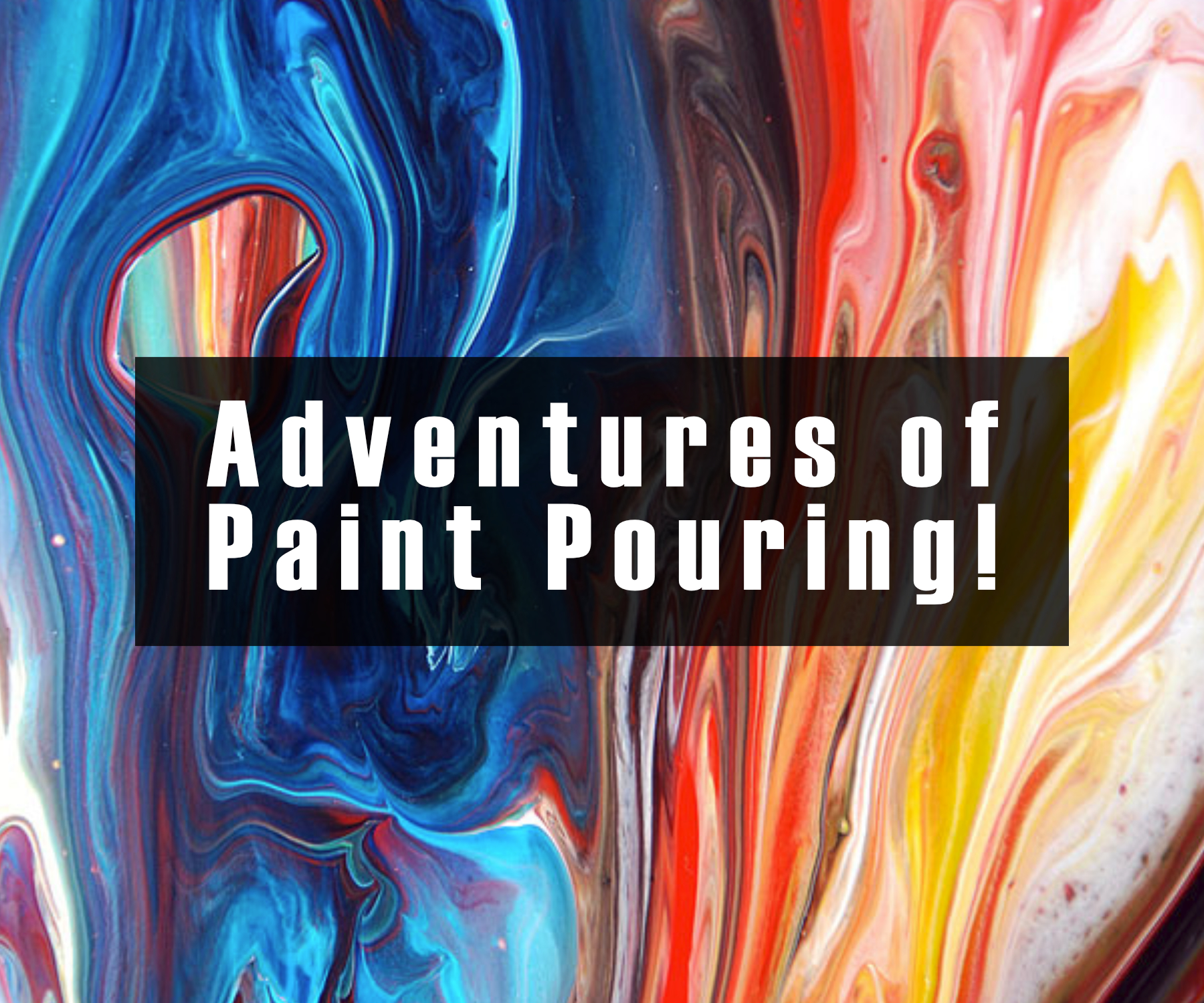 Paint Pouring Adventure - Freestyle Fluid Painting
